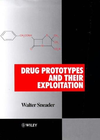 Drug Prototypes and Their Exploitation: Sneader, Walter