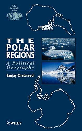 The Polar Regions: A Political Geography: Chaturvedi, Sanjay