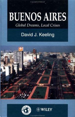 9780471949350: Buenos Aires: Global Dreams, Local Crises