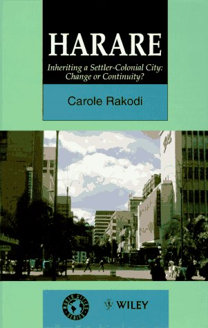 9780471949510: Harare: Inheriting a Settler-Colonial City: Change or Continuity? (World Cities Series)