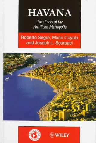 9780471949794: Havana: Two Faces of the Antillean Metropolis (World Cities)