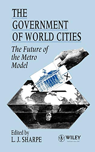 The Government of the World Cities: The Future of the Metro Model (Hardback)