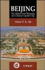 9780471949831: Beijing: The Nature and Planning of a Chinese Capital City (World Cities Series)