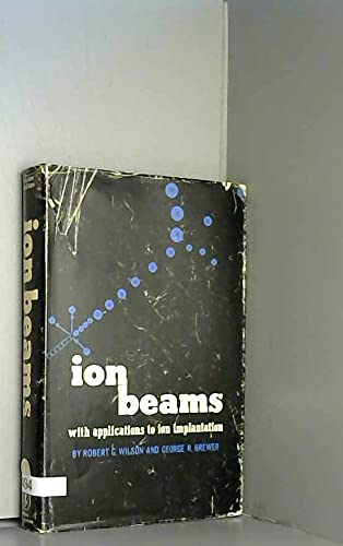 9780471950004: Ion Beams: With Applications to Ion Implantation