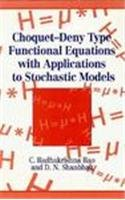 9780471951049: Choquet-Deny Type Functional Equations With Applications to Stochastic Models: Equations With Applications to Probability and Statistics