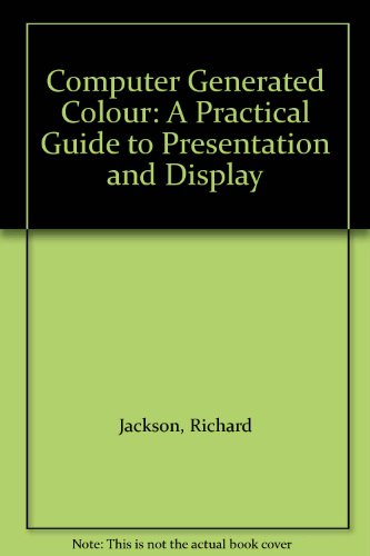 9780471951568: Computer Generated Colour: A Practical Guide to Presentation and Display
