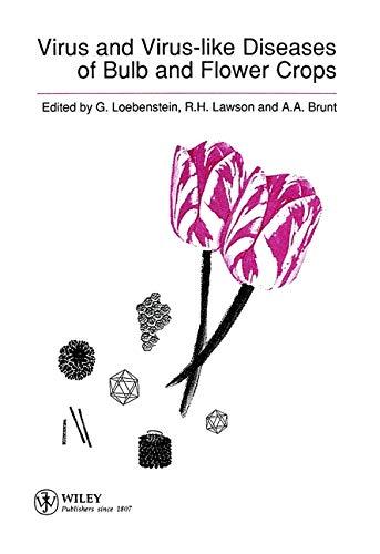 Virus and Virus-like Diseases of Bulb and Flower Crops (Hardback)