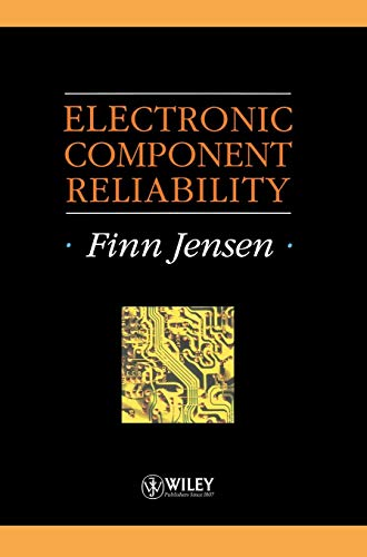 Electronic Component Reliability: Fundamentals, Modelling, Evaluation, and Assurance (Hardback): ...