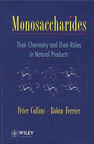 9780471953425: Monosaccharides: Their Chemistry and Their Roles in Natural Products
