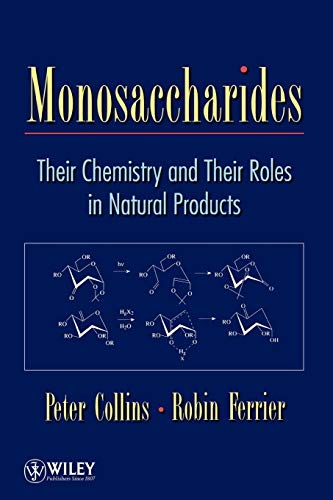 Monosaccharides: Their Chemistry and Their Roles in Natural Products: Robert J. Ferrier