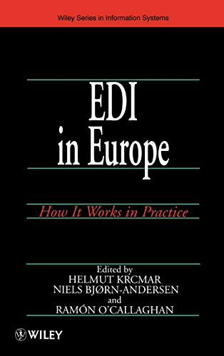 EDI in Europe: How It Works in Practice (John Wiley Series in Information Systems)