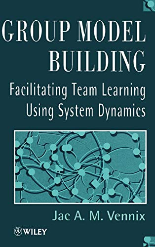 9780471953555: Group Model Building: Facilitating Team Learning Using System Dynamics