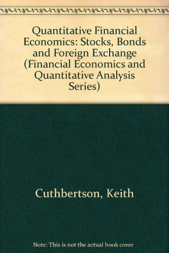 9780471953593: Quantitative Financial Economics: Stocks, Bonds and Foreign Exchange (Financial Economics & Quantitative Analysis)