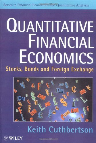 9780471953609: Quantitative Financial Economics: Stocks, Bonds and Foreign Exchange (Financial Economics & Quantitative Analysis)