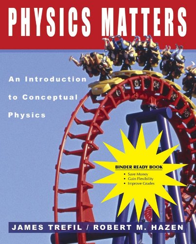 Physics Matters: An Introduction to Conceptual Physics: Clarence J Robinson