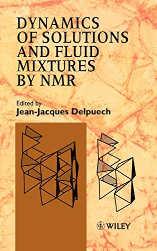 Dynamics of Solutions and Fluid Mixtures by NMR (Hardback)