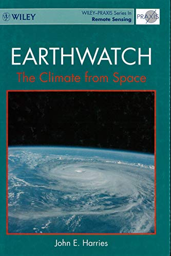 9780471954224: Earthwatch: The Climate from Space (Wiley-Praxis Series in Remote Sensing)