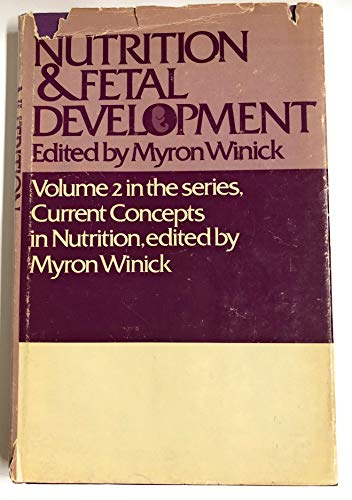 Nutrition and Fetal Development (Current Concepts in Nutrition, V. 2) (0471954357) by Symposium on Nutrition and Fetal Development New York 1972; Winick, Myron