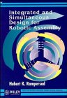 9780471954668: Integrated and Simultaneous Design for Robotic Assembly (Wiley Series in Product Development)