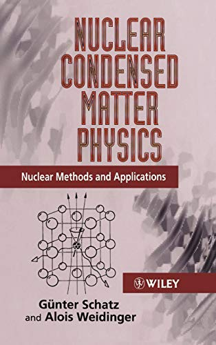 Nuclear Condensed Matter Physics: Methods and Applications (Hardback): Gunter Schatz, Alois ...
