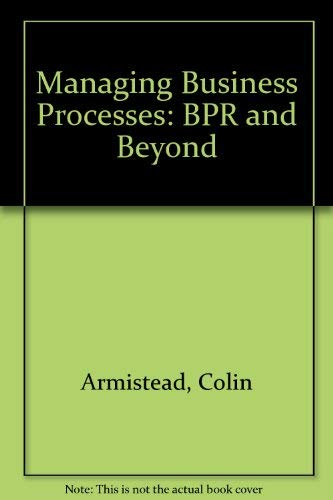 9780471954903: Managing Business Processes: BPR and Beyond