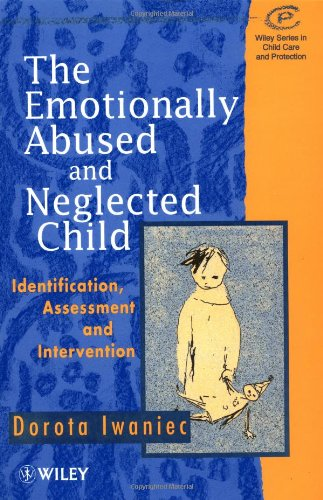 9780471955795: The Emotionally Abused and Neglected Child: Identification, Assessment and Intervention