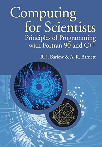 9780471955962: Computing for Scientists: Principles of Programming with Fortran 90 and C++ (Manchester Physics Series)