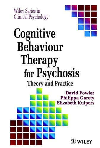 9780471956181: Cognitive Behaviour Therapy for Psychosis: Theory and Practice (Wiley Series in Clinical Psychology)