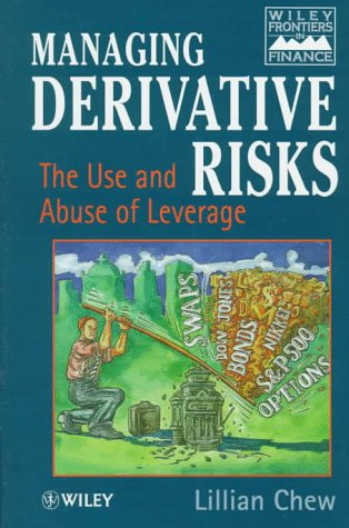 9780471956228: Managing Derivative Risks: The Use and Abuse of Leverage (Frontiers in Finance Series)