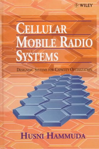 Cellular Mobile Radio Systems: Designing Systems For Capacity Optimization