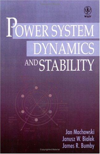 Power System Dynamics and Stability by Jan Machowski