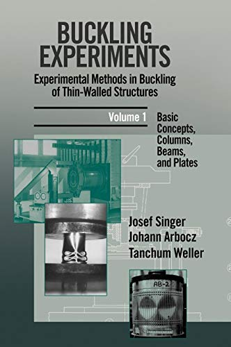 9780471956617: Basic Concepts, Columns, Beams and Plates, Volume 1, Buckling Experiments: Experimental Methods in Buckling of Thin-Walled Structures