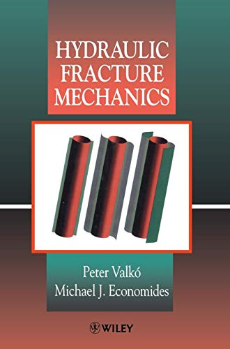 Hydraulic Fracture Mechanics (Hardback): Peter Valko, Michael J. Economides