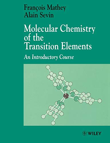 Molecular Chemistry of the Transition Elements: An: François Mathey; Alain