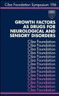 Growth Factors as Drugs for Neurological and Sensory Disorders No. 196: CIBA Foundation Staff