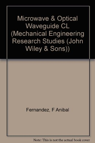 9780471957485: MICROWAVE & OPTICAL WAVEGUIDE CL (Electronic and Electrical Engineering Research Studies Optoelectronics Series)