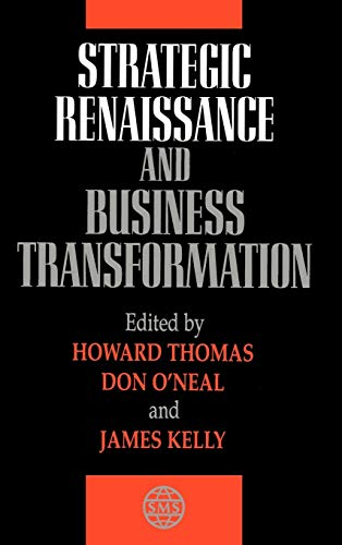 Strategic Renaissance and Business Transformation (Strategic Management Series): Howard Thomas, Don...