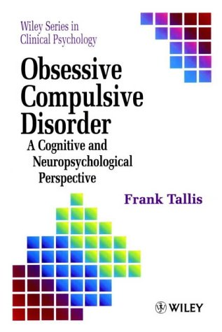 9780471957720: Obsessive Compulsive Disorder: A Cognitive Neuropsychological Perspective (Wiley Series in Clinical Psychology)