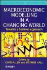 9780471957911: Macroeconomic Modelling in a Changing World: Towards a Common Approach (Financial Economics and Quantitative Analysis Series)