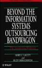 9780471958222: Beyond The Information Systems Outsourcing Bandwagon: The Insourcing Response