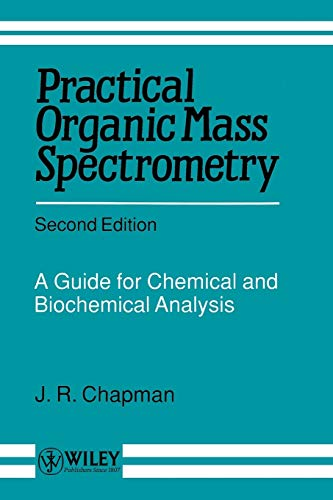 9780471958314: Practical Organic Mass Spectrometry: A Guide for Chemical and Biochemical Analysis, 2nd Edition