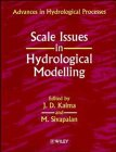 Scale Issues in Hydrological Modelling: Editor-J. D. Kalma;