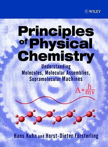 9780471959021: Principles of Physical Chemistry: Understanding Atoms, Molecules and Supramolecular Machines