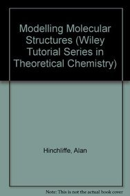 9780471959212: Modelling Molecular Structures (Wiley Tutorial Series in Theoretical Chemistry)