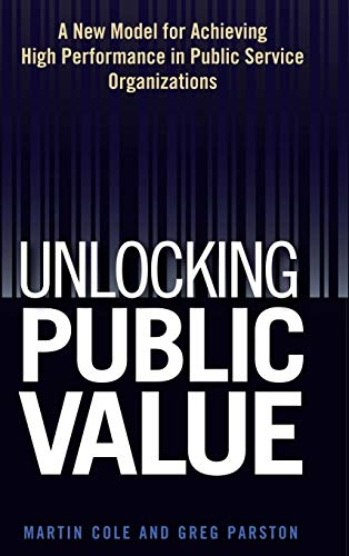 The public sector value model. a new model for achieving high performance in the public service o...