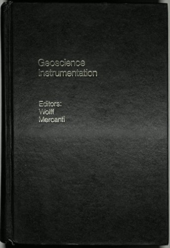 Geoscience Instrumentation: Wolff, Edward A., and Enrico P. Mercanti, editors