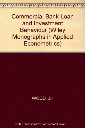 Commercial Bank Loan and Investment Behaviour: John H. Wood