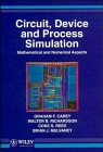 Circuit, Device and Process Simulation: Mathematical and: Carey, Graham F.,