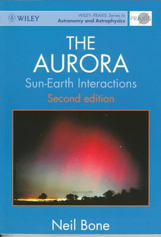 9780471960249: The Aurora: Sun-Earth Interactions (Wiley-Praxis Series in Astronomy & Astrophysics)