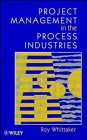 9780471960409: Project Management in the Process Industries